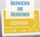 Bereits belegte Domains überwachen und übernehmen